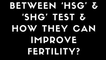 tube-testing-the-difference-between-the-hsg-and-the-water-test-shg-and-how-they-can-improve-fertility